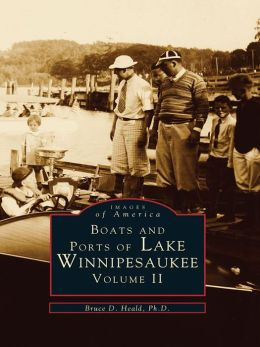 Boats and Ports of Lake Winnipesaukee:: Volume II