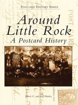 Around Little Rock:: A Postcard History