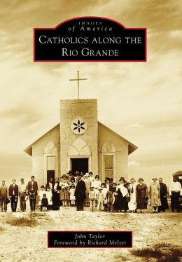 Catholics Along the Rio Grande
