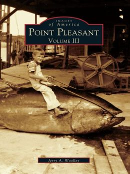 Point Pleasant Volume III
