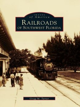 Railroads of Southwest Florida
