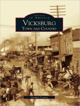 Vicksburg:: Town and Country