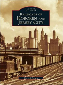 Railroads of Hoboken and Jersey City