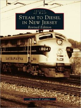 Steam to Diesel in New Jersey: Revised Edition
