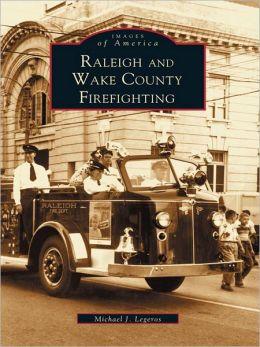 Raleigh and Wake County Firefighting