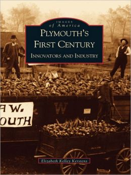 Plymouth's First Century:: Innovators and Industry