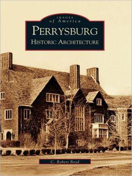 Perrysburg:: Historic Architecture
