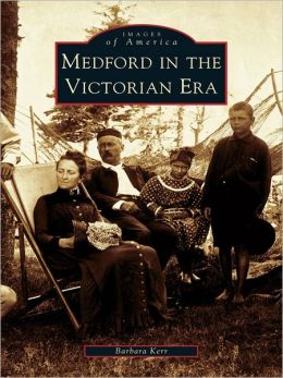 Medford in the Victorian Era