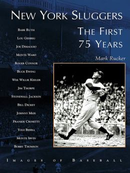 New York Sluggers:: The First 75 Years