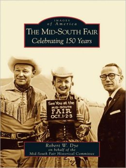 The Mid-South Fair:: Celebrating 150 Years