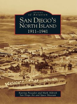 San Diego's North Island:: 1911-1941