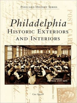 Philadelphia:: Historic Exteriors and Interiors