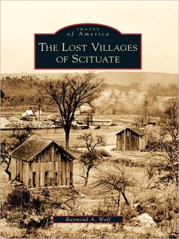 The Lost Villages of Scituate