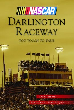 Darlington Raceway: Too Tough To Tame