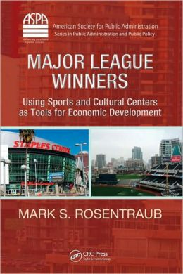 Major League Winners: Using Sports and Cultural Centers as Tools for Economic Development