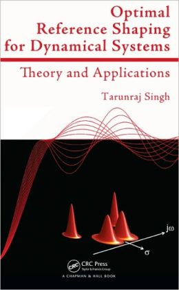 Optimal Reference Shaping for Dynamical Systems: Theory and Applications