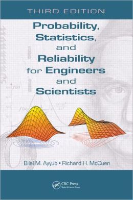 Probability, Statistics, and Reliability for Engineers and Scientists, Third Edition