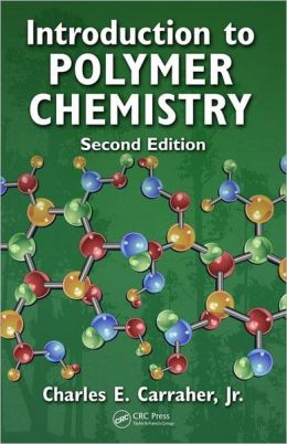 Introduction to Polymer Chemistry, Second Edition: Second Edition