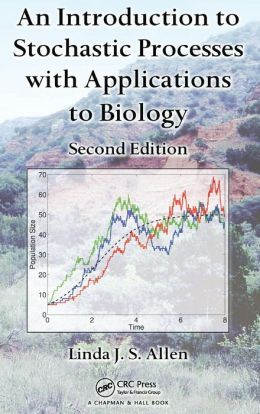 An Introduction to Stochastic Processes with Applications to Biology, Second Edition