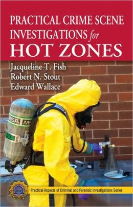 Practical Crime Scene Investigations for Hot Zones