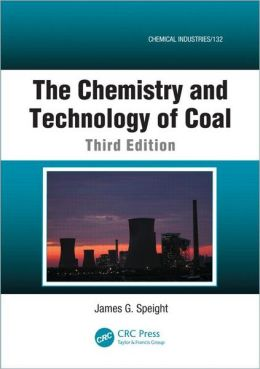 The Chemistry and Technology of Coal, Third Edition