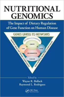 Nutritional Genomics: The Impact of Dietary Regulation of Gene Function on Human Disease