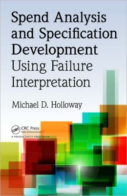 Spend Analysis and Specification Development Using Failure Interpretation