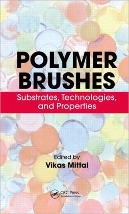 Polymer Brushes: Substrates, Technologies, and Properties
