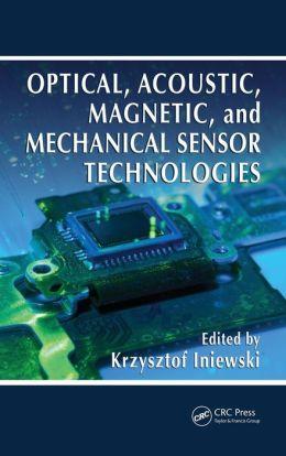 Optical, Acoustic, Magnetic, and Mechanical Sensor Technologies