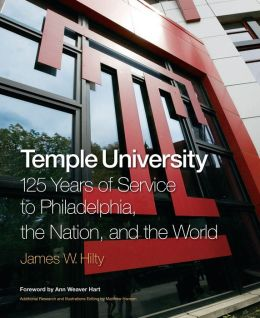 Temple University: 125 Years of Service to Philadelphia, the Nation, and the World
