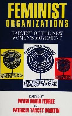 Feminist Organizations: Harvest of the New Women's Movement