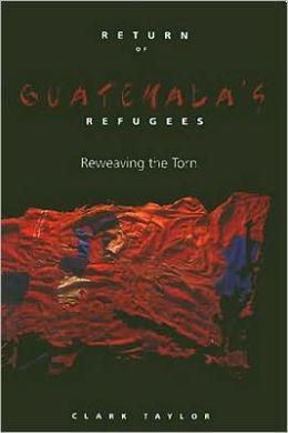 Return Of Guatemala'S Refugees