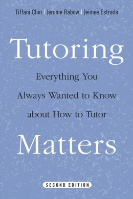 Tutoring Matters: Everything You Always Wanted to Know about How to Tutor
