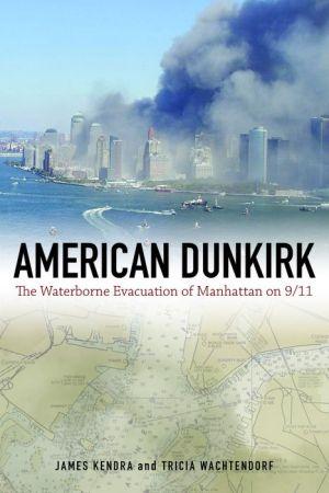 American Dunkirk: The Waterborne Evacuation of Manhattan on 9/11