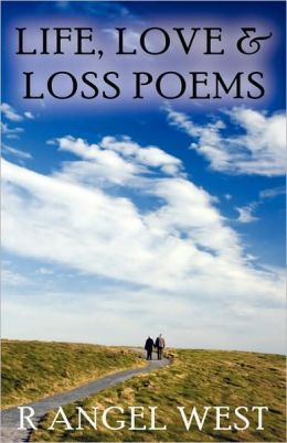 LIFE, LOVE & LOSS POEMS