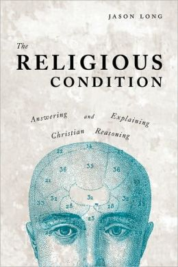 The Religious Condition: Answering and Explaining Christian Reasoning