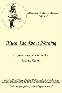 A Community Shakespeare Company Edition of Much ADO about Nothing