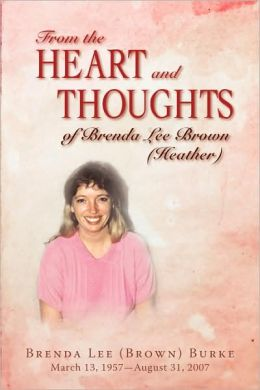 From The Heart And Thoughts Of Brenda Lee Brown (Heather)