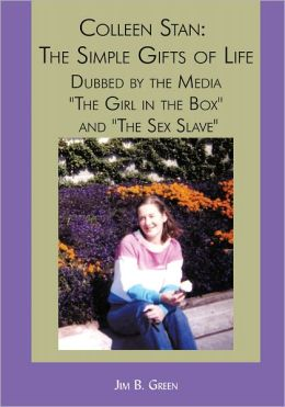 Colleen Stan: The Simple Gifts of Life: Dubbed by the Media