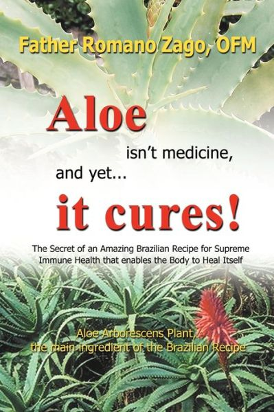 Aloe Isn'T Medicine, And Yet . . . It Cures!