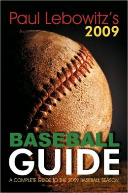 Paul Lebowitz's 2009 Baseball Guide