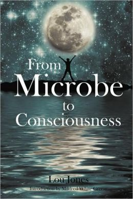 From Microbe To Consciousness