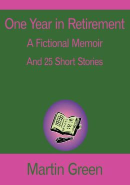 One Year in Retirement: And 25 Short Stories