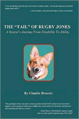 The Tail Of Rugby Jones: A Rascal's Journey From Disability to Ability