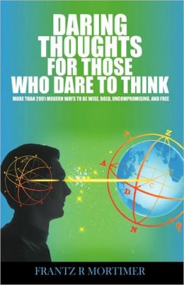 Daring Thoughts For Those Who Dare To Think