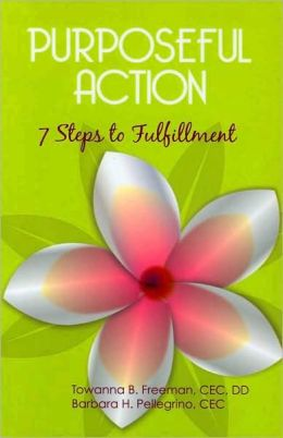 Purposeful Action: 7 Steps to Fulfillment