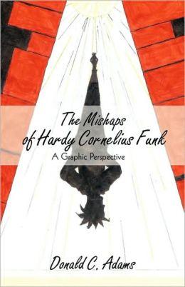 The Mishaps Of Hardy Cornelius Funk