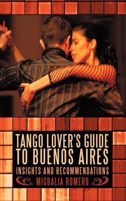 Tango Lover's Guide To Buenos Aires
