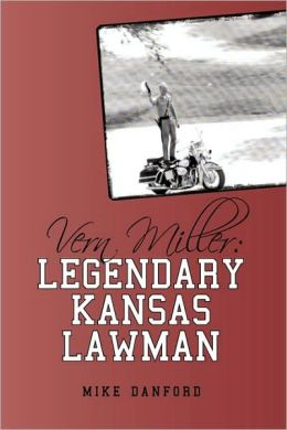 Vern Miller: Legendary Kansas Lawman