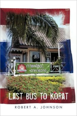 Last Bus To Korat